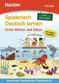 Spielerisch Deutsch lernen Erste Wörter und Sätze - Vorschule (Neue Geschichten)