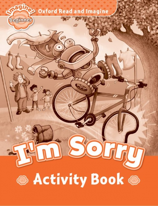Oxford Read and Imagine Beginner I´m Sorry Activity Book