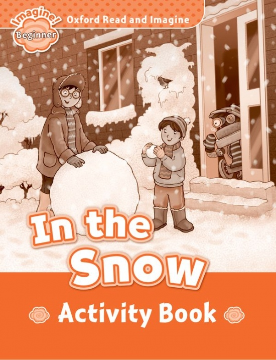 Oxford Read and Imagine Beginner In the Snow Activity Book