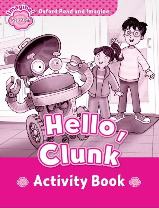 Oxford Read and Imagine Starter Hello, Clunk Activity Book