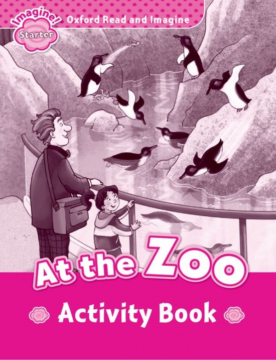 Oxford Read and Imagine Starter At the Zoo Activity Book