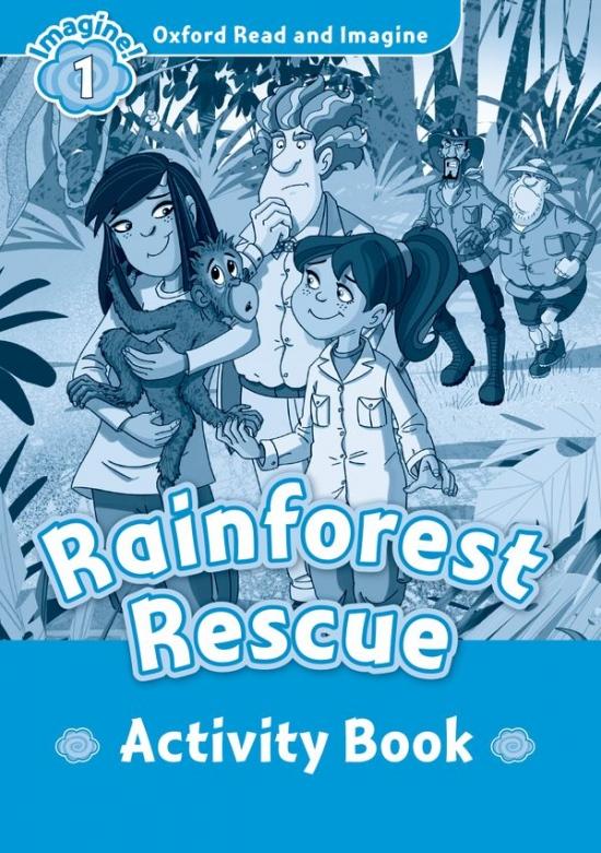 Oxford Read and Imagine 1 Rainforest Rescue Activity Book