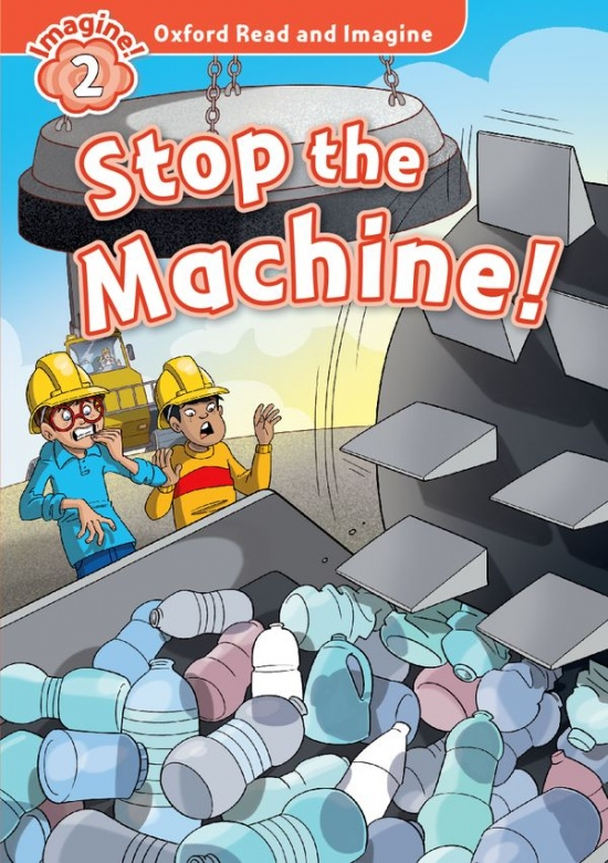 Oxford Read and Imagine 2 Stop the Machine