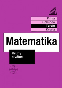 Matematika pro nižší ročníky víceletých gymnázií - Kruhy a válce : 9788071960232