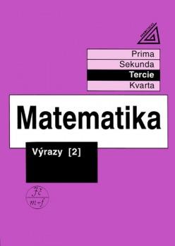 Matematika pro nižší ročníky víceletých gymnázií - Výrazy II
