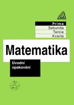 Matematika pro nižší ročníky víceletých gymnázií - Úvodní opakování