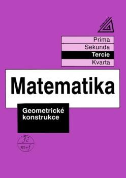 Matematika pro nižší ročníky víceletých gymnázií - Geometrické konstrukce