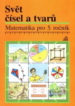 Matematika pro 5.ročník základní a obecné školy - Svět čísel a tvarů - učebnice