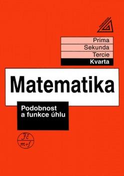 Matematika pro nižší ročníky víceletých gymnázií - Podobnost a funkce úhlu