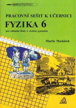Pracovní sešit k učebnici Fyzika pro 6.r.ZŠ a víceletá gymnázia