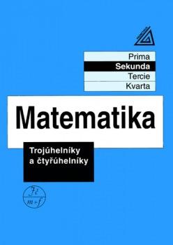 Matematika pro nižší ročníky víceletých gymnázií - Trojúhelníky a čtyřúhelníky
