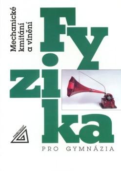 Fyzika pro gymnázia – Mechanické kmitání a vlnění (kniha + CD)