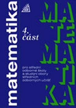 Matematika pro SOŠ a studijní obory SOU,4.část