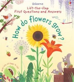 Lift-the-flap How do flowers grow?