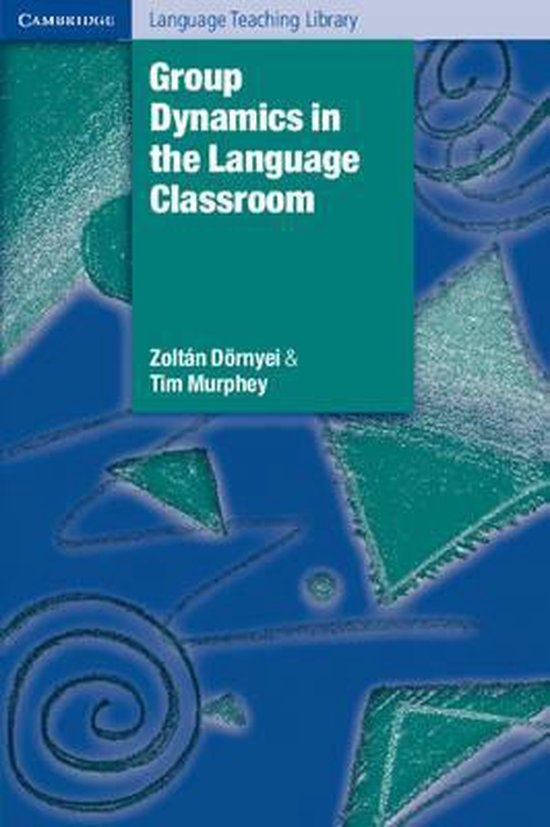 Group Dynamics in the Language Classroom PB : 9780521529716