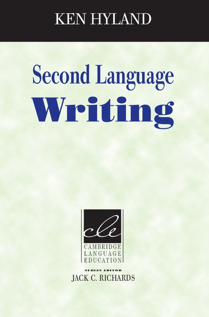 Second Language Writing (Cambridge Language Education Series) PB : 9780521534307