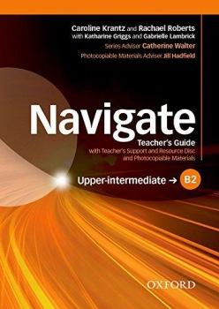 Navigate Upper Intermediate B2 Teacher´s Guide with Teacher´s Support & Resource Disc