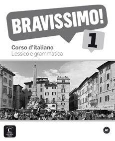 BRAVISSIMO! 1 (A1) – LESSICO E GRAMMATICA : 9788416057863