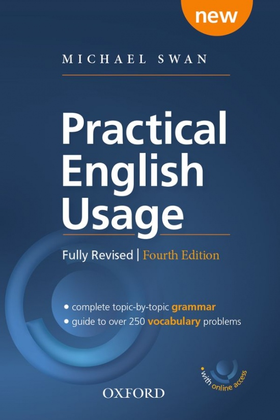 Practical English Usage 4th Edition with Online Access - Michael Swan´s guide to problems in English