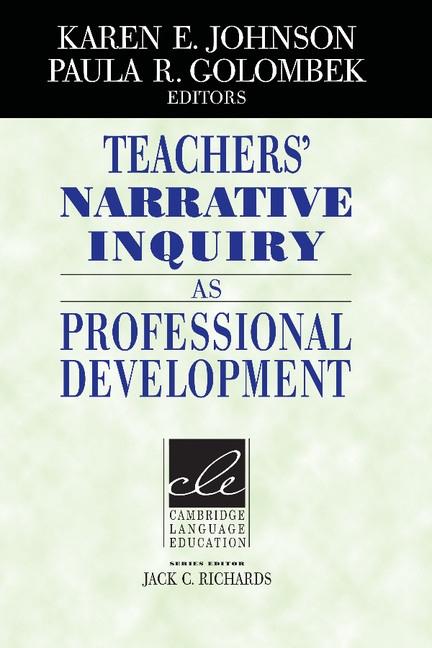 Teachers´ Narrative Inquiry As Professional Development PB : 9780521013130