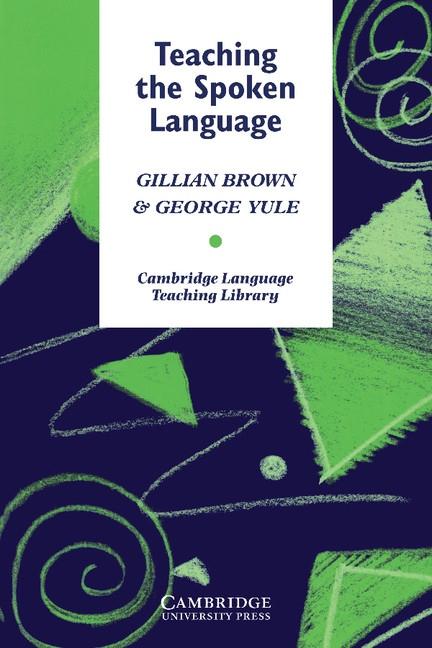 Teaching the Spoken Language : 9780521273848