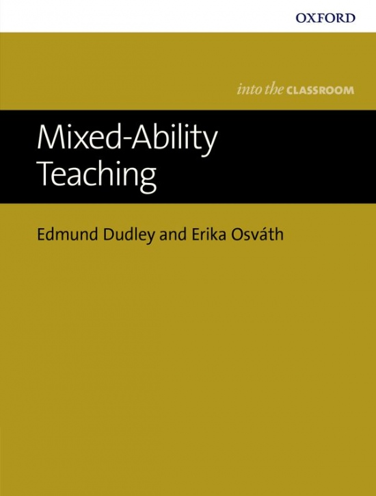 Bringing Mixed-Ability Teaching Into the Learners Classroom : 9780194200387
