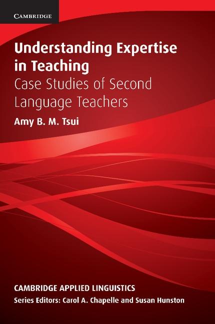 Understanding Expertise in Teaching : 9780521635691