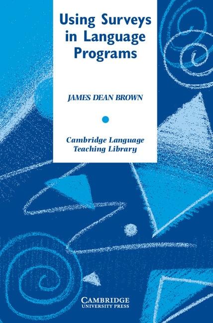 Using Surveys in Language Programs PB : 9780521796569