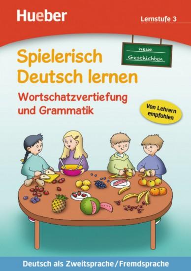 Spielerisch Deutsch lernen NG Wortschatzvertiefung und Grammatik - Lernstufe 3