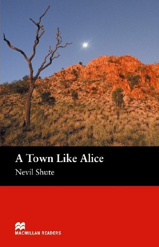 Macmillan Readers Intermediate A Town Like Alice : 9781405073165