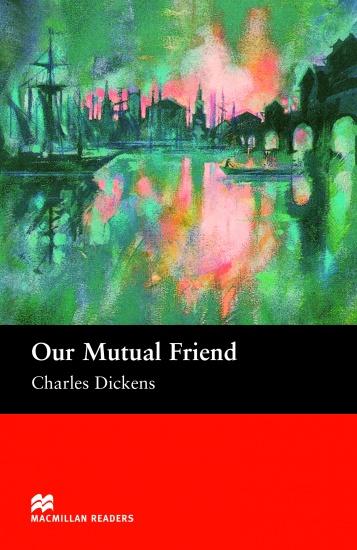 Macmillan Readers Upper-Intermediate Our Mutual Friend : 9781405073295