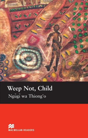 Macmillan Readers Upper-Intermediate Weep Not Child : 9781405073318