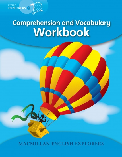 Little Explorers B Comprehension and Vocabulary Workbook