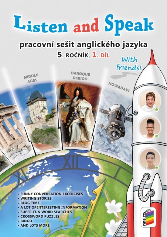 Listen and speak with friends! 1. díl pracovní sešit (5-85)