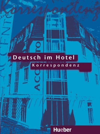 Deutsch im Hotel Lehrbuch 2. Korrespondenz : 9783190016471