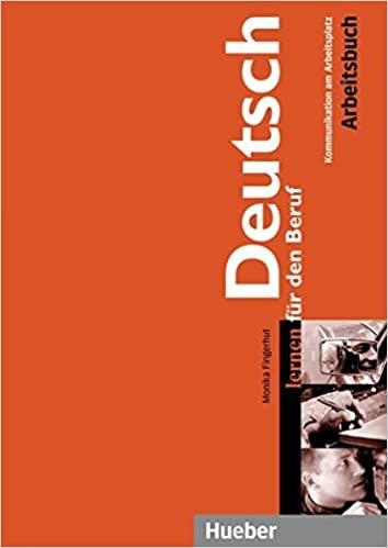 Deutsch lernen für den Beruf Arbeitsbuch : 9783190172450