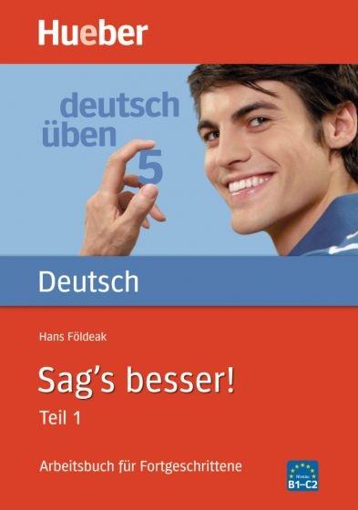 Deutsch üben 5. Sag´s besser! Teil 1