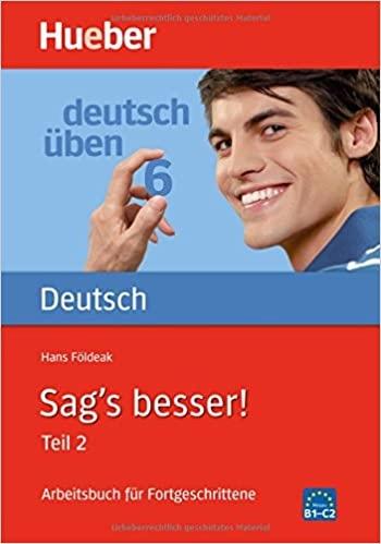 Deutsch üben 6. Sag´s besser! Teil 2