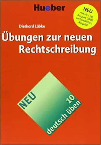 Deutsch üben 10. Übungen zur neuen Rechtschreibung