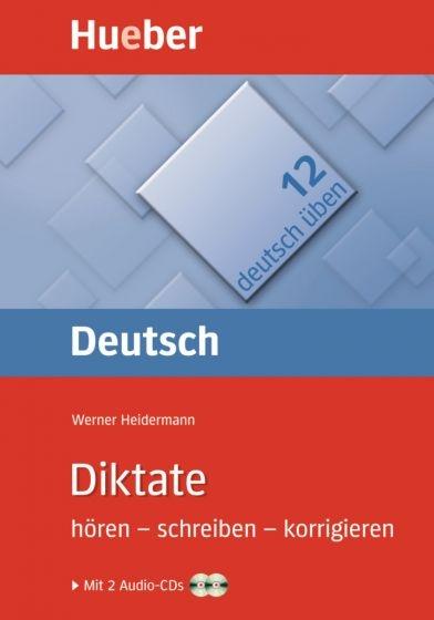 Deutsch üben 12. Diktate hören – schreiben – korrigieren