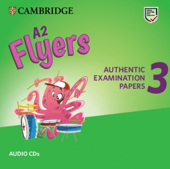 A2 Flyers 3 Authentic Examination Papers Audio CDs