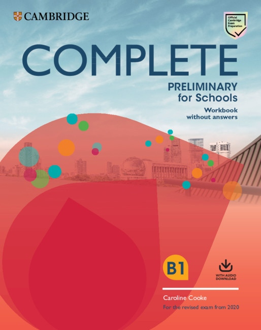 Complete Preliminary for Schools (2020 Exam) Workbook without Answers with Audio Download