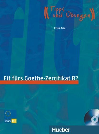 Fit fürs Goethe-Zertifikat B2 + CD : 9783190018741