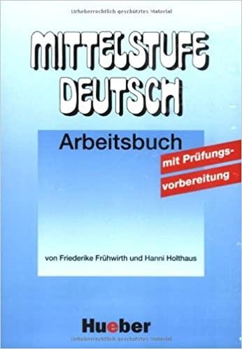 Mittelstufe Deutsch Arbeitsbuch mit Prüfungsvorbereitung : 9783190172405