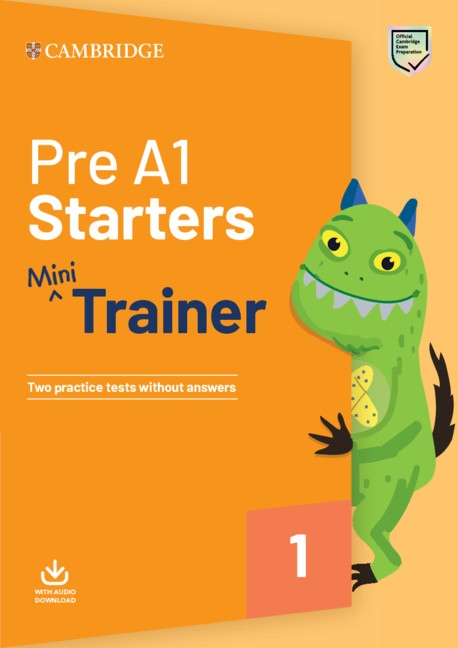 Pre A1 Starters Mini Trainer with Audio Download - Two Practice Tests without Answers : 9781108564304
