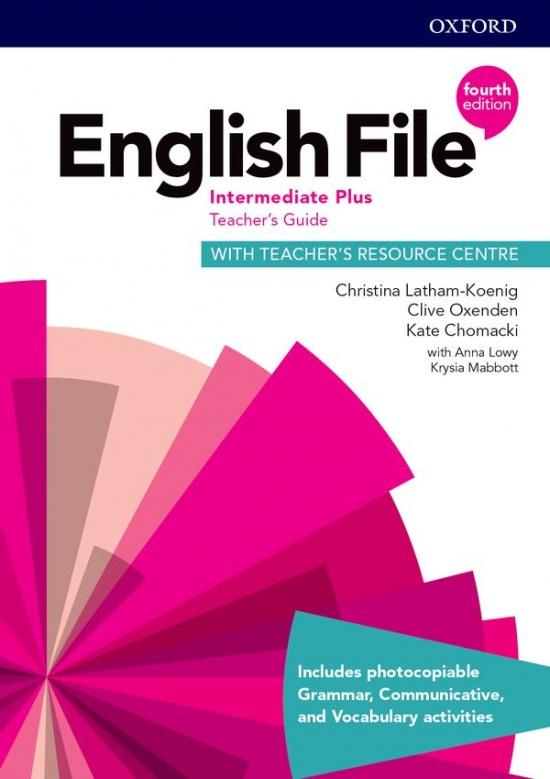 English File Fourth Edition Intermediate Plus Teacher´s Book with Teacher´s Resource Center
