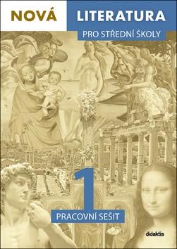 Nová literatura 1 pro střední školy - Pracovní sešit : 9788073582968