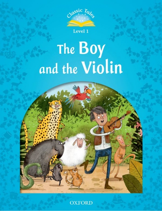 Classic Tales Second Edition Level 1 The Boy and the Violin