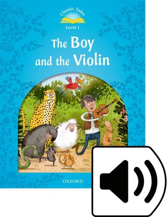 Classic Tales Second Edition Level 1 The Boy and the Violin + Audio Mp3 Pack