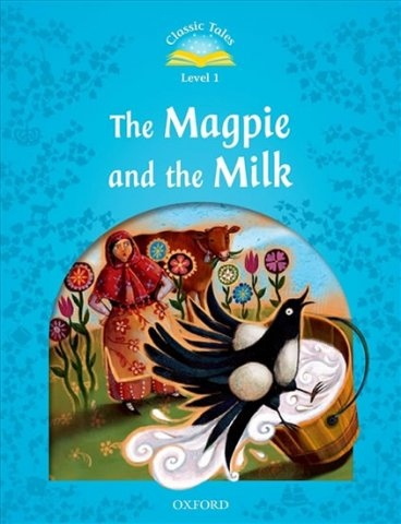 Classic Tales Second Edition Level 1 the Magpie and the Milk + Audio Mp3 Pack